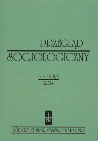 Przegląd Socjologiczny t. 63 z. 1/2014