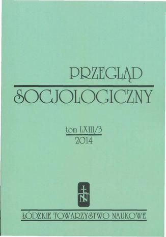 Przegląd Socjologiczny t. 63 z. 3/2014