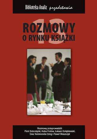 Okładka książki Rozmowy o rynku książki 13
