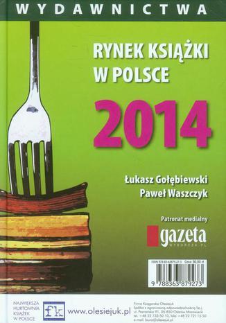 Okładka książki/ebooka Rynek książki w Polsce 2014 Wydawnictwa