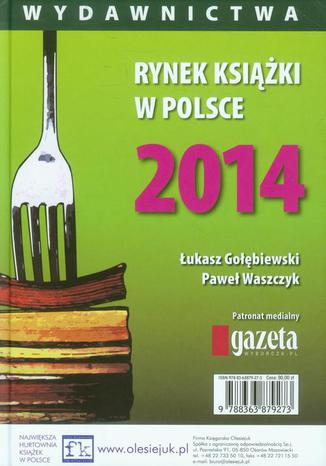 Okładka książki Rynek książki w Polsce 2014 Wydawnictwa