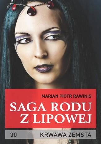 Okładka książki Saga rodu z Lipowej - tom 30. Krwawa zemsta