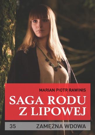 Okładka książki Saga rodu z Lipowej - tom 35. Zamężna wdowa