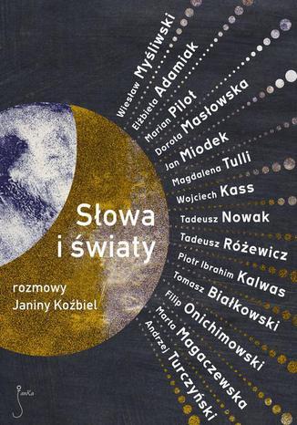 Okładka książki/ebooka Słowa i światy. Rozmowy Janiny Koźbiel