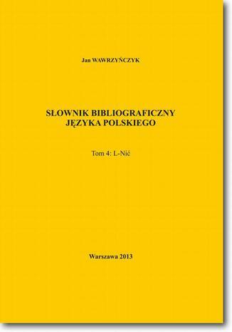 Okładka książki/ebooka Słownik bibliograficzny języka polskiego Tom 4 (L-Nić)