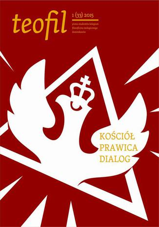 Teofil 1 (33) 2015 Kościół, prawica, dialog