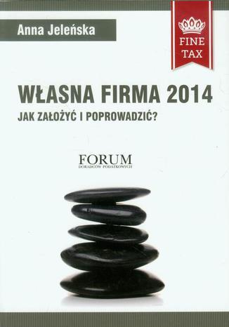 Okładka książki Własna firma 2014 Jak założyć i prowadzić?