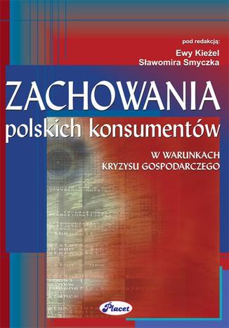 Okładka książki/ebooka Zachowania polskich konsumentów w warunkach kryzysu gospodarczego