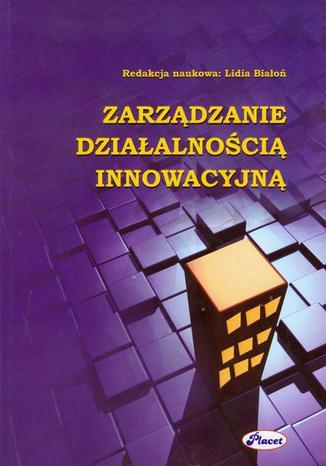 Okładka książki Zarządzanie działalnością innowacyjną