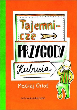 Okładka książki Tajemnicze przygody Kubusia