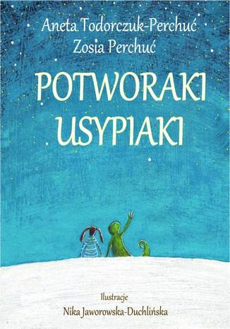 Okładka książki/ebooka Potworaki Usypiaki