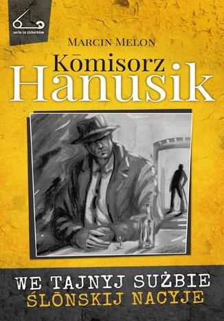 Okładka książki Komisorz Hanusik 2