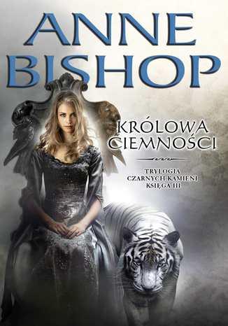 Okładka książki Królowa Ciemności. Trylogia Czarnych Kamieni tom 3