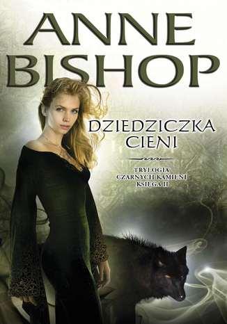 Okładka książki/ebooka Dziedziczka Cieni. Trylogia Czarnych Kamieni tom 2