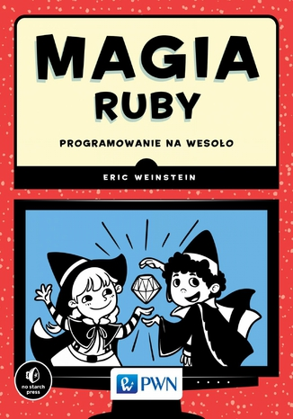 Magia Ruby. Programowanie na wesoło