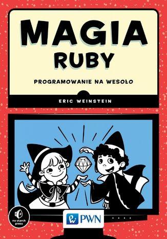 Okładka książki/ebooka Magia Ruby. Programowanie na wesoło