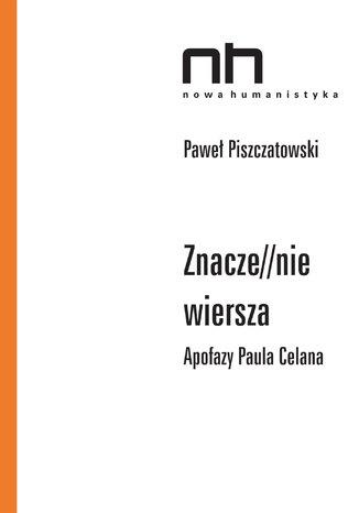 Okładka książki Znacze//nie wiersza. Apofazy Paila Celana