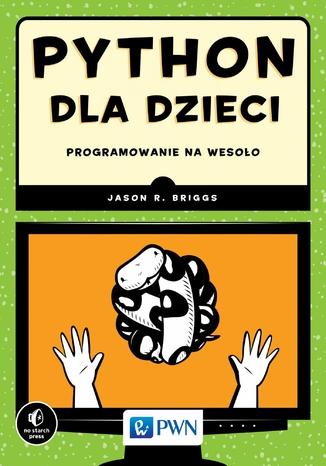 Okładka książki/ebooka Python dla dzieci. Programowanie na wesoło