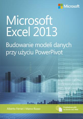 Okładka książki Microsoft Excel 2013 Budowanie modeli danych przy użyciu PowerPivot