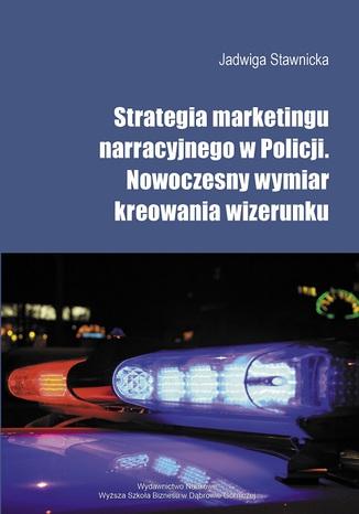 Okładka książki Strategia marketingu narracyjnego w Policji. Nowoczesny wymiar