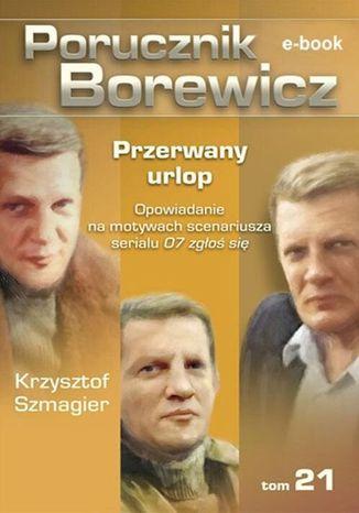 Okładka książki Porucznik Borewicz. Przerwany urlop. TOM 21