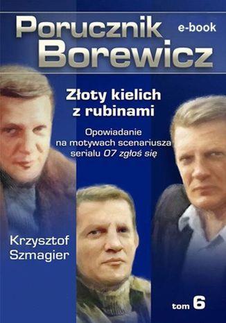 Okładka książki Porucznik Borewicz. Złoty kielich z rubinami. Tom 6
