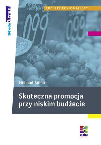 Okładka książki/ebooka Skuteczna promocja przy niskim budżecie