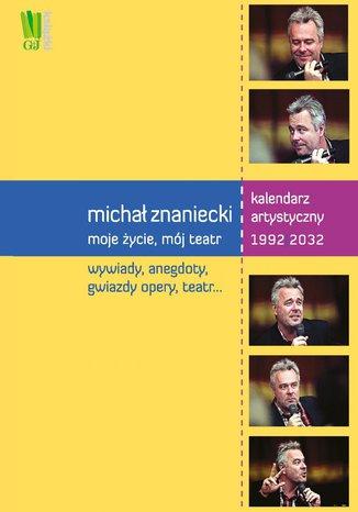 Michał Znaniecki. Moje życie, mój teatr
