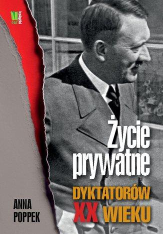 Życie prywatne dyktatorów XX wieku