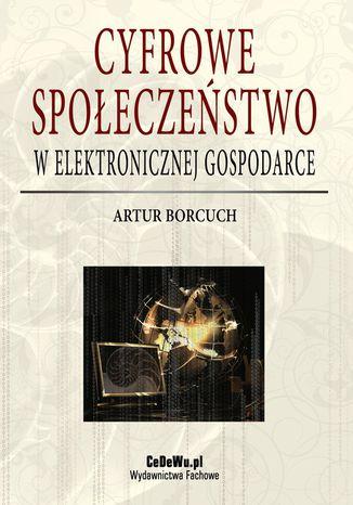 Okładka książki/ebooka Cyfrowe społeczeństwo w elektronicznej gospodarce