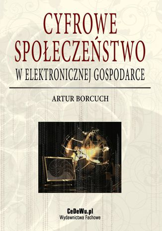 Okładka książki Cyfrowe społeczeństwo w elektronicznej gospodarce