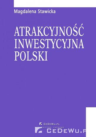 Okładka książki Rozdział 6. Kierunki działań samorządów lokalnych sprzyjające podnoszeniu atrakcyjności inwestycyjnej Polski dla inwestorów zagranicznych