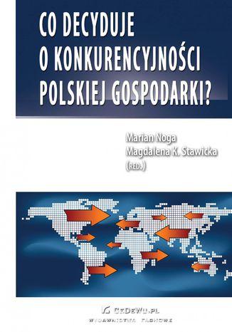 Co decyduje o konkurencyjności polskiej gospodarki?