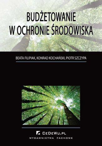 Okładka książki/ebooka Budżetowanie w ochronie środowiska