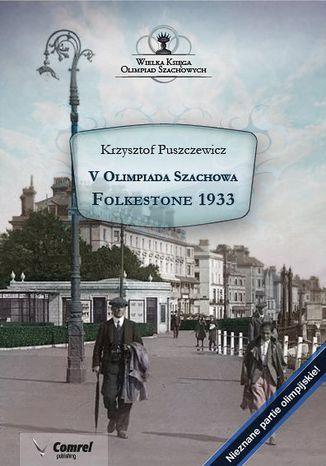 Okładka książki V Olimpiada Szachowa - Folkestone 1933