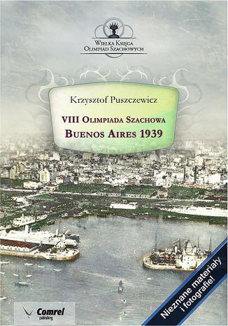 Okładka książki VIII Olimpiada Szachowa - Buenos Aires 1939