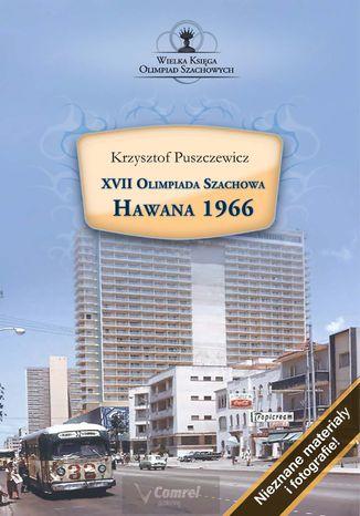 Okładka książki XVII Olimpiada Szachowa. Hawana 1966