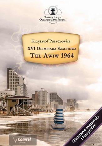 Okładka książki XVI Olimpiada Szachowa - Tel Awiw 1964