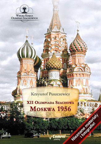 Okładka książki XII Olimpiada Szachowa. Moskwa 1956