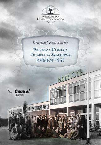 Okładka książki/ebooka Pierwsza Kobieca Olimpiada Szachowa - Emmen 1957