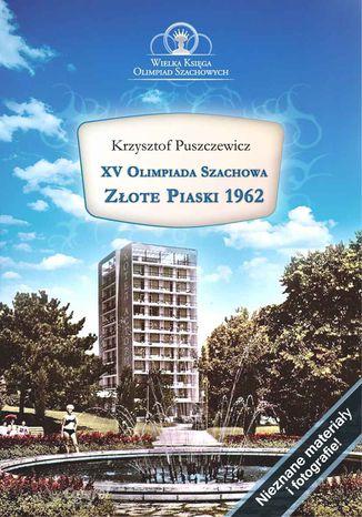 Okładka książki/ebooka XV Olimpiada Szachowa- Złote Piaski 1962