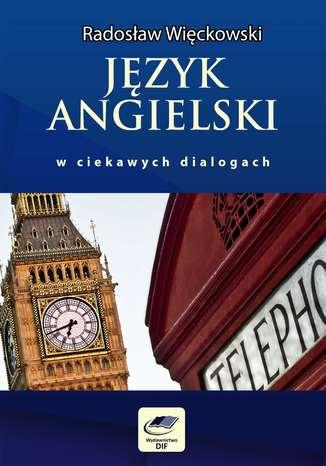 Język angielski w ciekawych dialogach