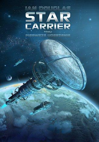 Okładka książki Star Carrier. Tom I: Pierwsze uderzenie