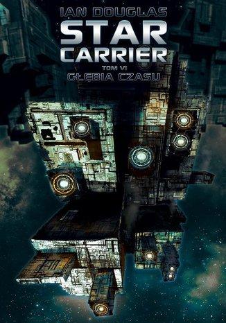 Okładka książki/ebooka Star Carrier. Tom VI: Głębia czasu