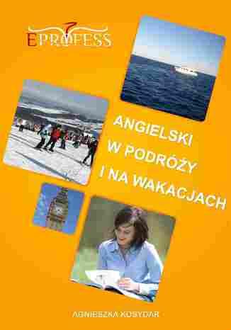 Angielski w Podróży i na Wakacjach