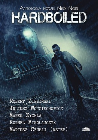 Hardboiled. Antologia nowel Neo-Noir