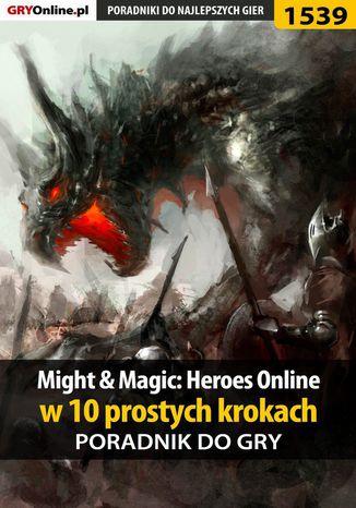 Okładka książki Might and Magic: Heroes Online w 10 prostych krokach