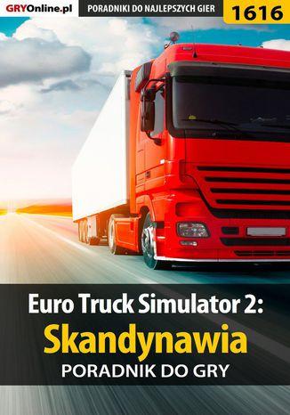 Okładka książki/ebooka Euro Truck Simulator 2: Skandynawia - poradnik do gry