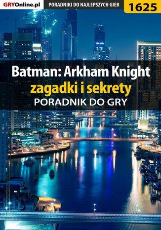 Okładka książki Batman: Arkham Knight - zagadki i sekrety