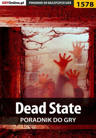 Okładka książki/ebooka Dead State - poradnik do gry